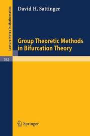 Group Theoretic Methods in Bifurcation Theory by David H. Sattinger