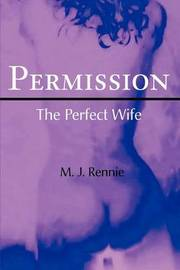 Permission/The Perfect Wife by M.J. Rennie image