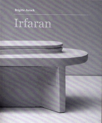 Brigitte Jurack: Irfaran - Travel and Work by Brigitte Jurack