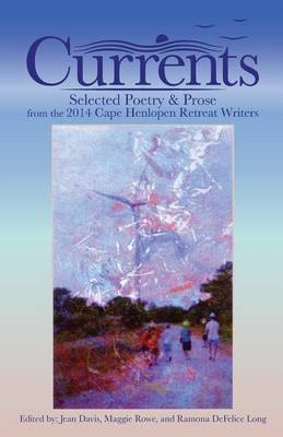 Currents: Selected Poetry & Prose from the 2014 Cape Henlopen Retreat Writers by The 2014 Cape Henlopen Poetry & Writers image