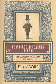 How Lincoln Learned to Read by Daniel Wolff image