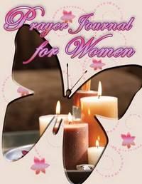 Prayer Journal for Women by Speedy Publishing LLC