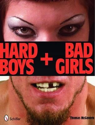 Hard Boys and Bad Girls by Thomas McGovern