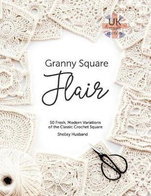 Granny Square Flair UK Terms Edition by Shelley Husband image