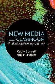 New Media in the Classroom by Cathy Burnett