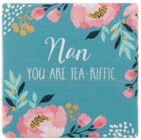 Nan You Are Tea-Riffic Coaster image