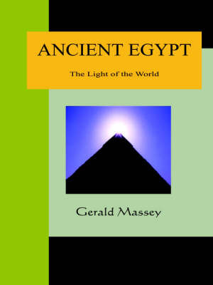 Ancient Egypt - The Light of the World by Gerald Massey image