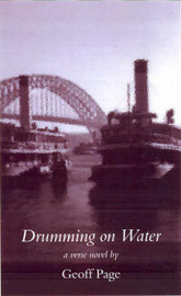 Drumming on Water by Geoff Page