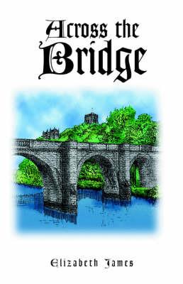 Across the Bridge by Elizabeth James image