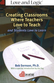 Creating Classrooms Where Teachers Love to Teach by Bob Sornson image