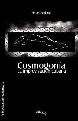 Cosmogonia. La Improvisacion Cubana by Pedro Llera