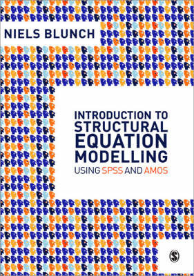 Introduction to Structural Equation Modelling Using SPSS and AMOS by Niels J. Blunch