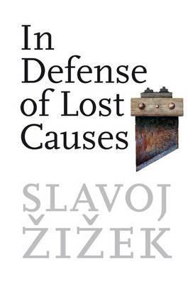 In Defense of Lost Causes by Slavoj Z?iz?ek