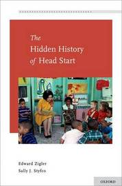 The Hidden History of Head Start by Edward Zigler