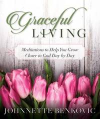 Graceful Living by Johnnette S. Benkovic