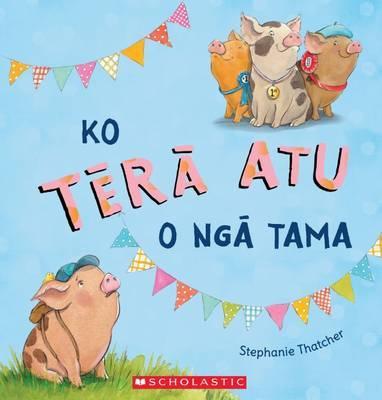 Ko Tera Atu O Nga Tama by Stephanie Thatcher