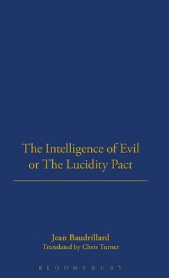 The Intelligence of Evil or the Lucidity Pact by Jean Baudrillard