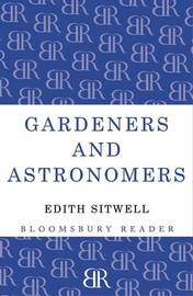 Gardeners and Astronomers by Dame Edith Sitwell