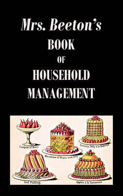 Mrs. Beeton's Book of Household Management by Isabella Beeton