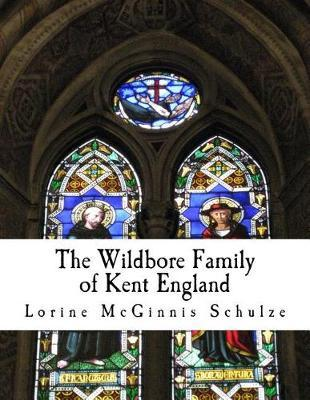 The Wildbore Family of Kent England by Lorine McGinnis Schulze image