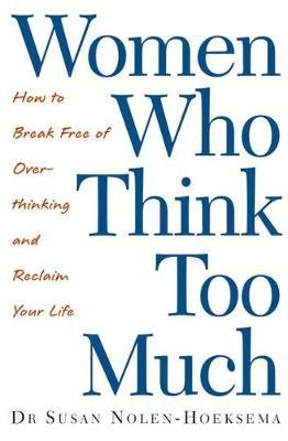 Women Who Think Too Much by Susan Nolen-Hoeksema image