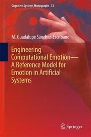 Engineering Computational Emotion - A Reference Model for Emotion in Artificial Systems by M. Guadalupe Sanchez-Escribano image