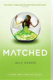 Matched (Matched Trilogy #1) by Ally Condie