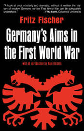 Germany's Aims in the First World War by Fritz Fischer