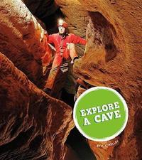 Explore a Cave by K C Kelley