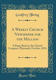 A Weekly Church Newspaper for the Million by Godfrey Thring image