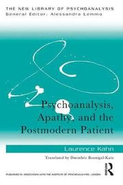 Psychoanalysis, Apathy, and the Postmodern Patient by Laurence Kahn