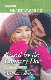 Kissed by the Country Doc by Melinda Curtis