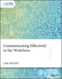 Communicating Effectively in the Workforce by Lisa Polack