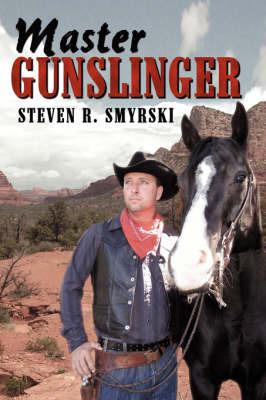 Master Gunslinger by Steven R. Smyrski image