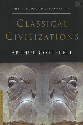 The Pimlico Dictionary Of Classical Civilizations by Arthur Cotterell image