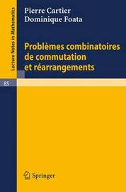 Problemes Combinatoires de Commutation Et Rearrangements by Pierre Cartier