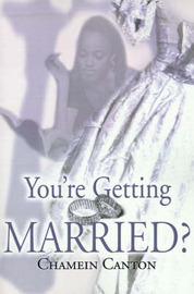 You're Getting Married? by Chamein T. Canton