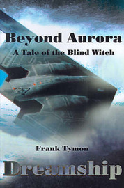 Beyond Aurora--Dreamship: A Tale of the Blind Witch by Frank Tymon image
