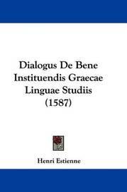 Dialogus de Bene Instituendis Graecae Linguae Studiis (1587) by Henri Estienne