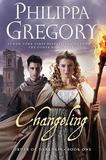 Changeling (Order of Darkness #1) by Philippa Gregory