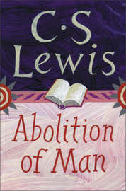 The Abolition of Man by C.S Lewis
