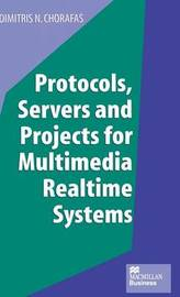 Protocols, Servers and Projects for Multimedia Realtime Systems by Dimitris N Chorafas image