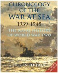 Chronology of the War at Sea 1939-1945 by Jurgen Rohwer