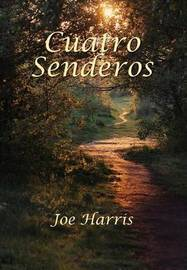 Cuatro Senderos by Joe Harris