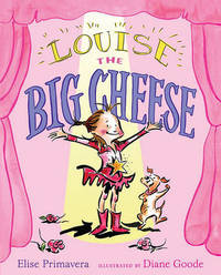 Louise the Big Cheese by Elise Primavera