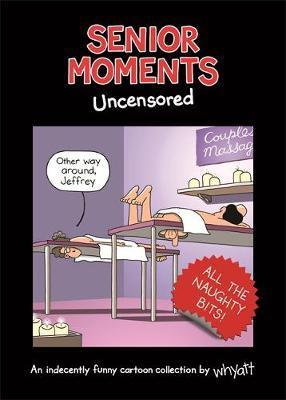 Senior Moments: Uncensored by Tim Whyatt image