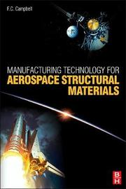 Manufacturing Technology for Aerospace Structural Materials by Flake C. Campbell image