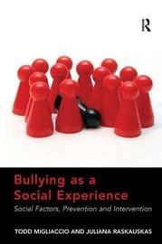 Bullying as a Social Experience by Juliana Raskauskas image
