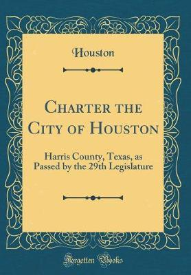 Charter the City of Houston by Houston Houston
