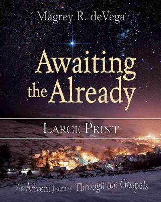 Awaiting the Already Large Print by Magrey Devega